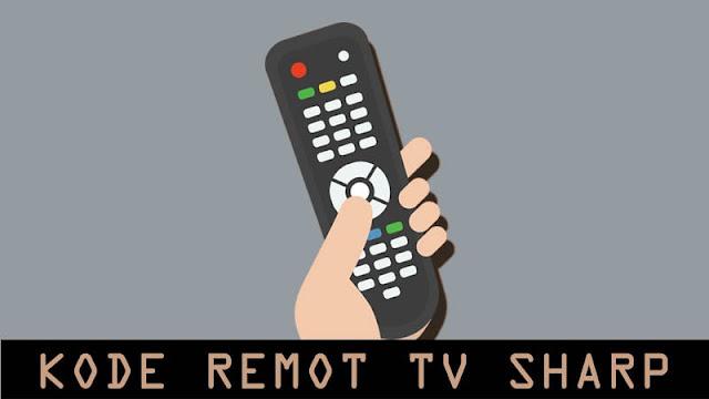 Kode Remot TV Sharp & Cara Settingnya