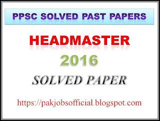 PPSC Headmaster Past Paper 2016