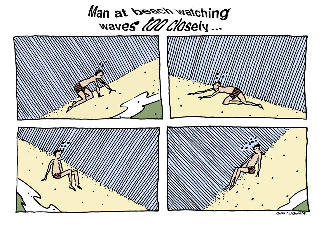 Gerry Lagendyk cartoon, Man at beach watching waves too closely