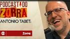 Podcast do Zorra #11 - Antônio Tabet: abre-te, Porta... dos Fundos!