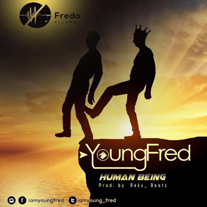 Young Fred – Human Being (Prod. by @Rekx_Beatz)