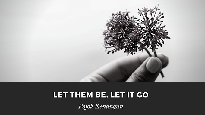 Let Them Be, Let It Go
