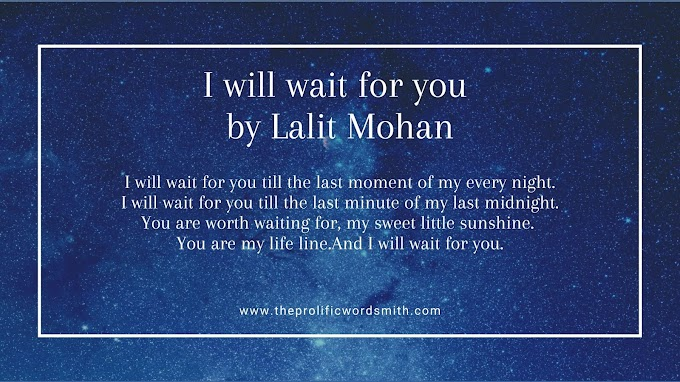 I will wait for you by Lalit Mohan