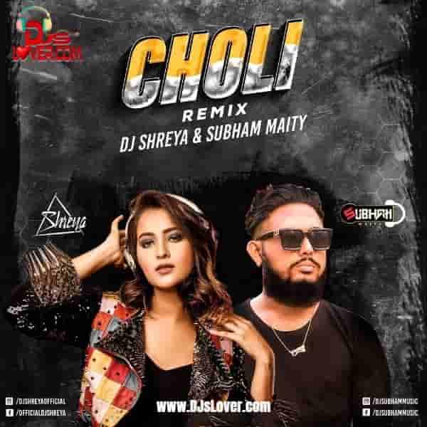 Choli Remix DJ Shreya & Subham Maity mp3 download