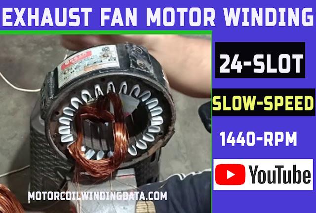 Exhaust fan Motor 32 slot big size motor winding data by electricals trendz