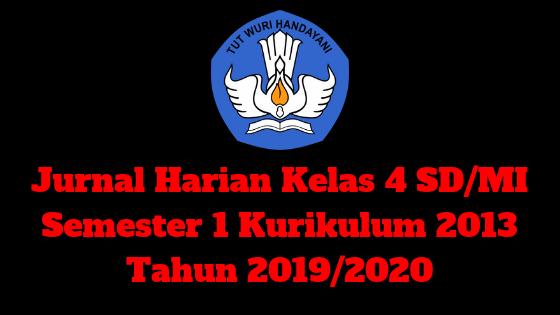 Jurnal Harian Kelas 4 SD/MI Semester 1 Kurikulum 2013 Tahun 2019/2020 - Homesdku