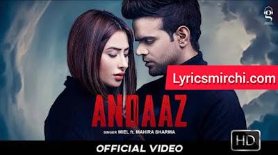 Andaaz अंदाज़ Song Lyrics | Miel | Latest Punjabi Songs 2020