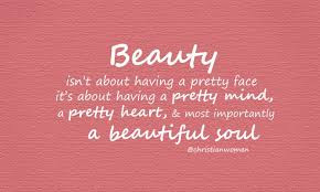 inspirational quotes beauty isn\t about having a pretty face it's about.