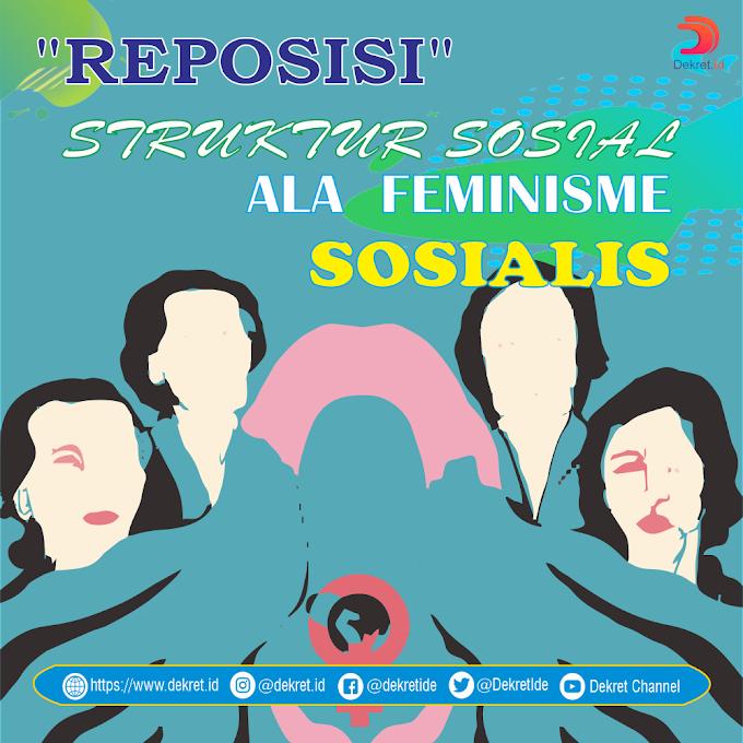Reposisi Struktur Sosial Ala Feminisme Sosialis