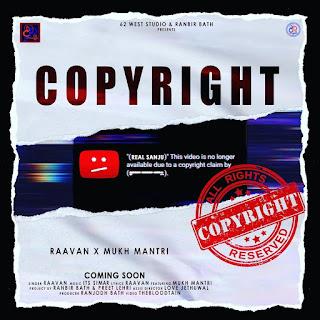 Copyright by Mukh Mantri Ft. RaaVan mp3 punjabi single track download - DjPunjab
