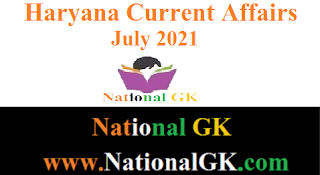 july 2021 current affairs of haryana