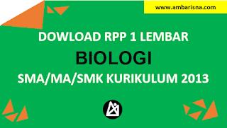 Download RPP 1 Lembar Biologi  Kelas X, XI, XI SMA/MA Kurikulum 2013