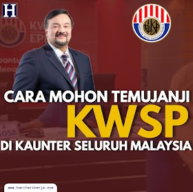 Cara Mohon Temujanji KWSP Di Kaunter Cawangan Seluruh Malaysia