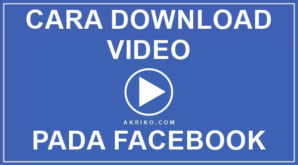 Cara Download Video pada Facebook Versi Web