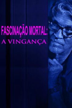 Fascinação Mortal: A Vingança Torrent (2019) Dual Áudio / Dublado WEB-DL 720p | 1080p – Download