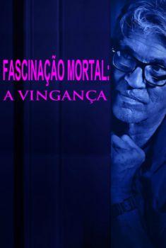 Fascinação Mortal: A Vingança Torrent (2019) Dual Áudio / Dublado WEB-DL 720p | 1080p – Download