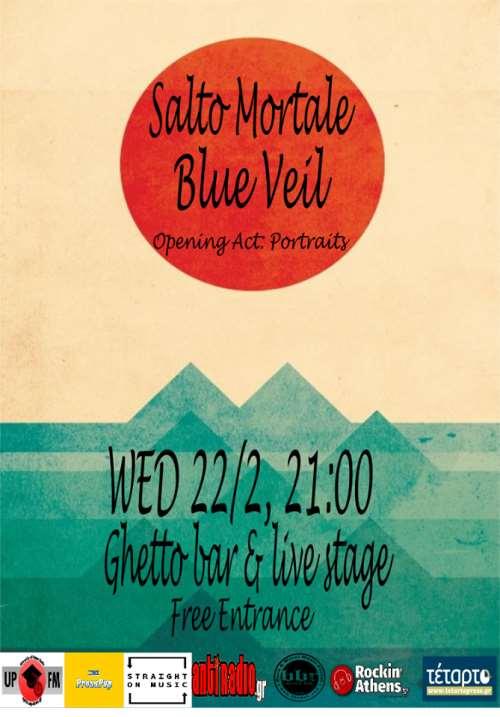 SALTO MORTALE, BLUE VEIL: Τετάρτη 22 Φεβρουαρίου @ Ghetto Live Stage