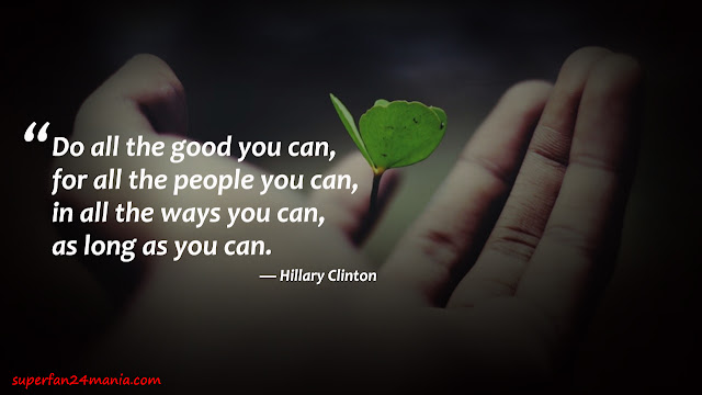 """""""Do all the good you can, for all the people you can, in all the ways you can, as long as you can."""""""