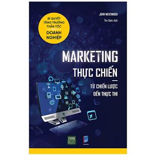 Marketing Thực Chiến – Từ Chiến Lược Đến Thực Thi ebook PDF-EPUB-AWZ3-PRC-MOBI