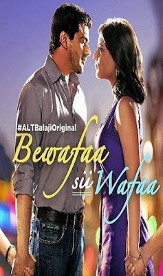 Bewafaa Sii Wafaa (2017) Season 01 Complete Hindi ALTBalaji 720p WEB-DL x264 Download