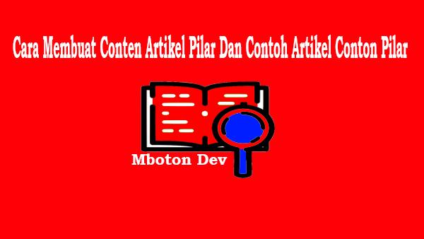 Cara Membuat Conten Artikel Pilar Dan Contoh Artikel Conton Pilar