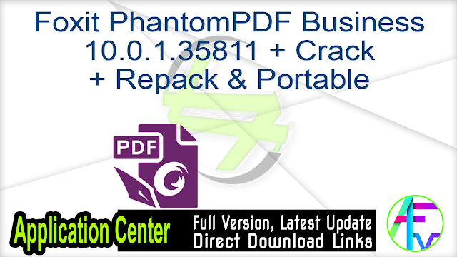 Foxit PhantomPDF Business 10.0.1.35811 + Crack + Repack & Portable