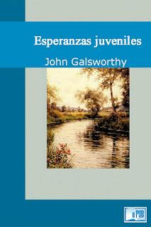 Esperanzas juveniles John Galsworthy
