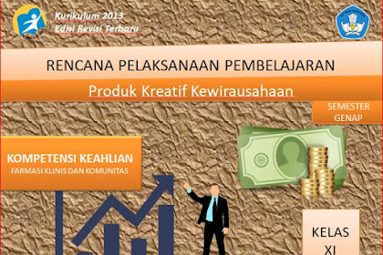 RPP Produk Kreatif & Kewirausahaan Farmasi Kelas XI SMK/MAK Kurikulum 2013 Revisi 2018 Semester Genap