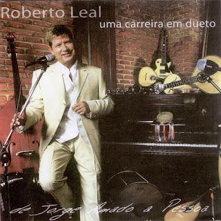 http://www.mediafire.com/download/z9lluhur3a16c9n/Roberto_Leal_-_Uma_Carreira_Em_Dueto.rar