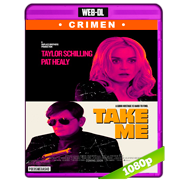 Take Me (2017) WEB-DL 1080p Audio Dual Latino-Ingles