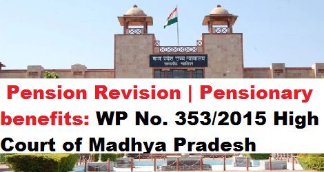 pension-revision-wp-no-353-2015-high-court-of-madhya-pradesh-paramnews