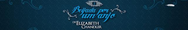 Resenha: Beijada por um anjo, de Elisabeth Chandler. 18