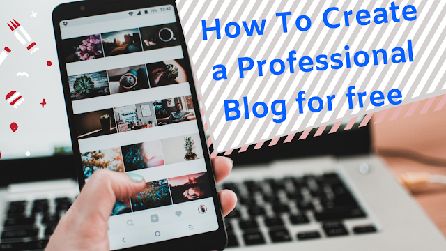 How to create a professional blog for free [10 Easy steps ](2019)