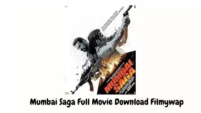 Mumbai Saga Full Movie Download Filmywap