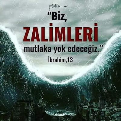 zalim, imha, Ayet, Kur'an, İbrahim Suresi 13, afet, fırtına, sel