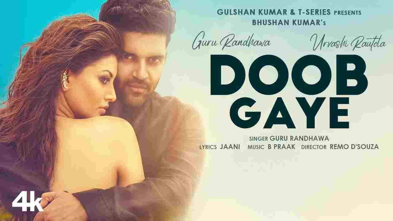 डूब गये Doob gaye lyrics in Hindi Guru Randhawa Hindi Song