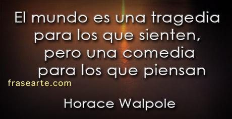 Frases para la vida - Horace Walpole