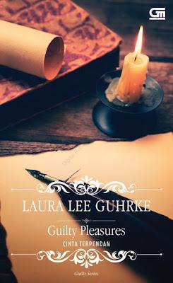 Cinta Terpendam (Guilty Pleasure) by Laura Lee Guhrke Pdf