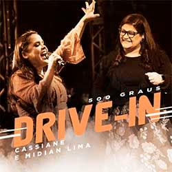 Baixar Música Gospel 500 Graus - Louvorzão Drive In (Ao Vivo) - Cassiane e Midian Lima Mp3