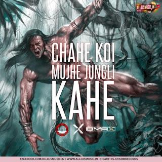 Chahe Koi Mujhe Jungli Kahe (Remix) - Shameless Mani X DJ Omax [NewDjsWorld.Com]