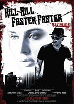 Kill Kill Faster Faster 2008 Watch Online