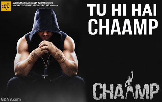 Tu Hi Hai Chaamp - Dev