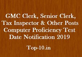 GMC Clerk, Senior Clerk, Tax Inspector & Other Posts Computer Proficiency Test Date Notification 2019