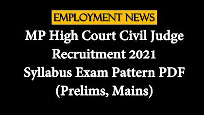 MP High Court Civil Judge Recruitment 2021: Syllabus Exam Pattern PDF (Prelims, Mains)