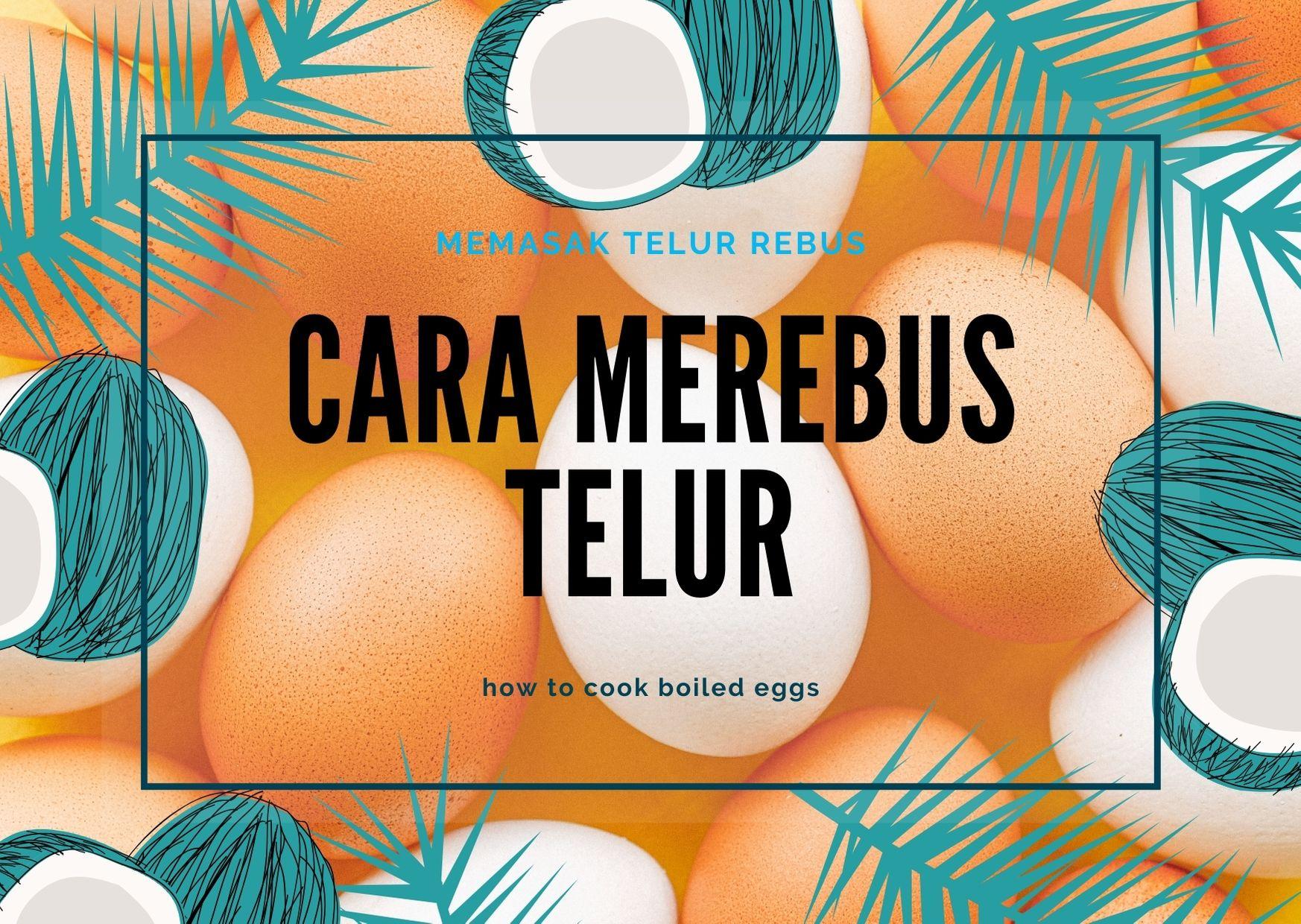 Cara Memasak Telur Rebus Matang Sempurna Tanpa Pecah