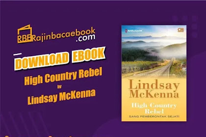 Download Novel High Country Rebel (Sang Pemberontak Sejati) by Lindsay Mckenna Pdf