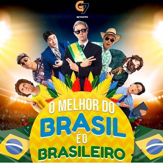 """G7 retorna com a comédia """"O Melhor do Brasil é o Brasileiro"""""""