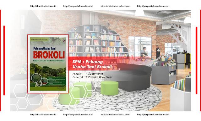 SPM : Peluang Usaha Tani Brokoli