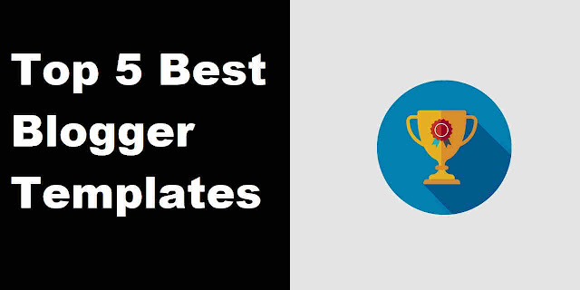 Top+5+Best+Blogger+Templates