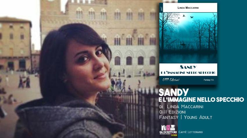 Sandy e l'immagine nello specchio, intervista a Linda Maccarini